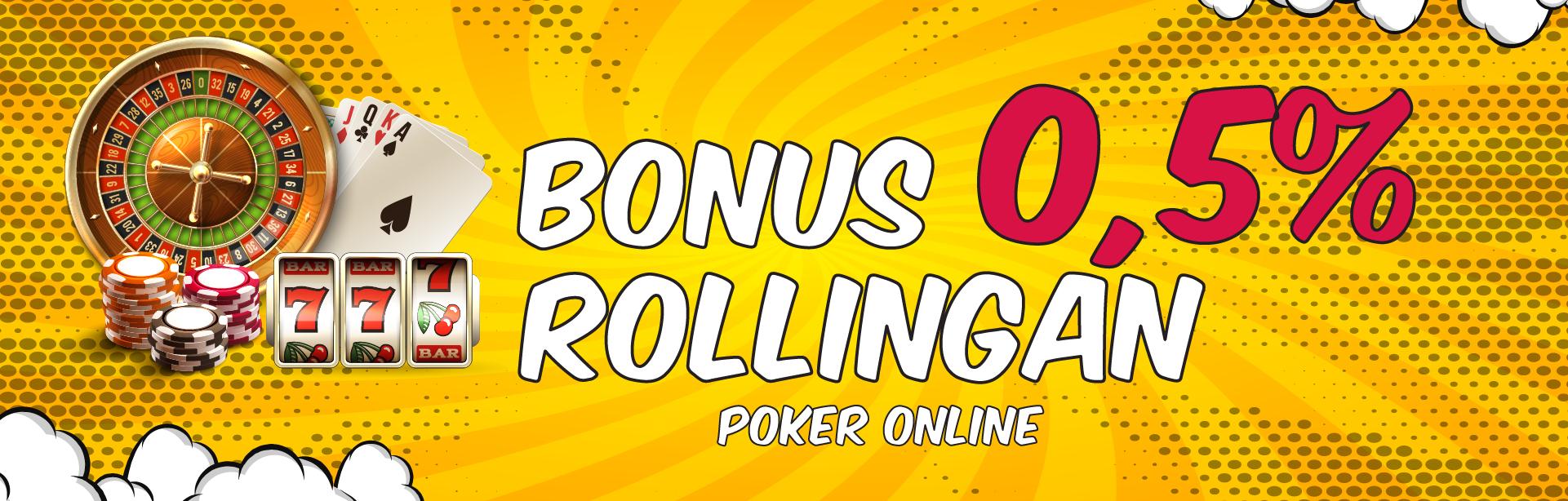 Bonus Rollingan Poker Online 0.5%